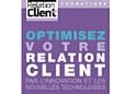 Optimisez votre relation client par l'innovation et les nouvelles technologies