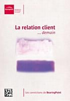 BearingPoint présente la troisième édition de «La relation client…demain»
