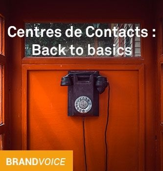 Centres de Contacts : Back to basics